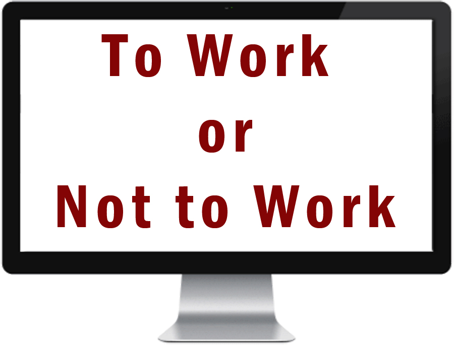 to_work_or_not
